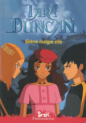 Sophie Audouin-Mamikonian - Tara Duncan Tome 8 : Sirène malgré elle.