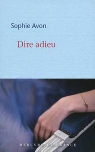 Sophie Avon - Dire adieu.