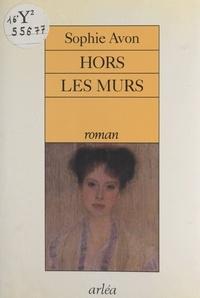 Sophie Avon - Hors les murs.
