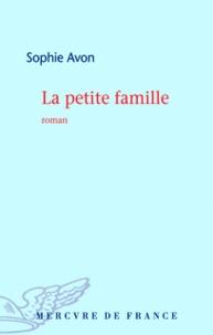 Sophie Avon - La petite famille.