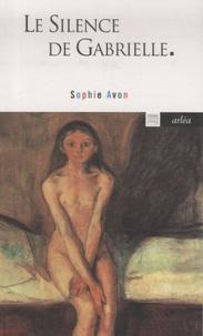 Sophie Avon - Le silence de Gabrielle.