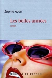 Sophie Avon - Les belles années.