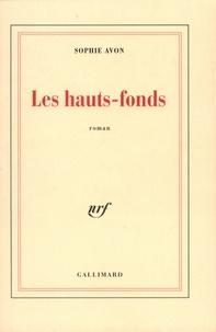 Sophie Avon - Les hauts-fonds.