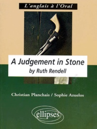 "Sophie Azuelos et Christian Planchais - ""A judgement in stone"" by Ruth Rendell - Anglais LV1 renforcée, terminale L."