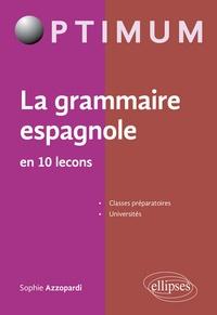 Sophie Azzopardi - La grammaire espagnole en 10 leçons.