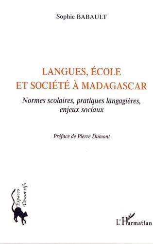 Sophie Babault - Langues, école et société à Madagascar - Normes scolaires, pratiques langagières et enjeux sociaux.