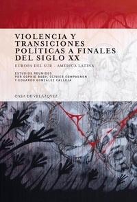 Violencia y transiciones politicas a finales del siglo XX - Europa del sur - America latina.pdf