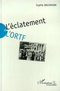Sophie Bachmann - L'éclatement de l'ORTF - La réforme de la délivrance.