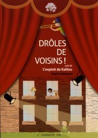 Sophie Balazard - Droles de voisins ! suivi de L'exploit de Kalilou.