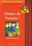 Sophie Balazard - Drôles de voisins ! - Une pièce pour 15 enfants-acteurs.