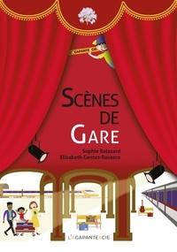 Sophie Balazard - Scènes de gare - Huit textes inédits pour trente enfants-acteurs.