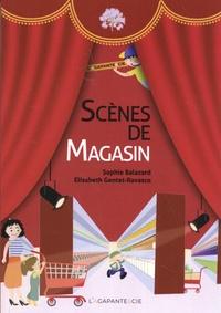 Sophie Balazard et Elisabeth Gentet-Ravasco - Scènes de magasin.