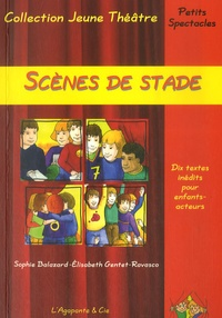 Sophie Balazard et Elisabeth Gentet-Ravasco - Scènes de stade - Petits spectacles.