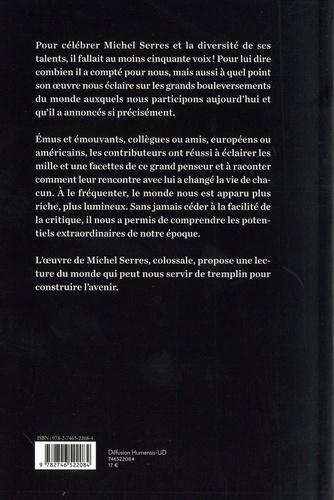 Michel Serres. Hommage à 50 voix