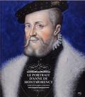 Sophie Baratte et Françoise Barbe - Le portrait d'Anne de Montmorency par Léonard Limosin.