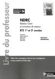 Sophie Barbier et Stéphanie Gauthier Roy - Relation client et animation de réseaux BTS NDRC 1re & 2e années - Livre du professeur.