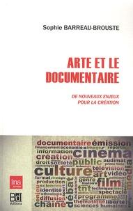 Sophie Barreau-Brouste - Arte et le documentaire - De nouveaux enjeux pour la création.