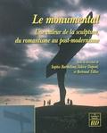 Sophie Barthélémy et Valérie Dupont - Le Monumental - Une valeur de la sculpture, du romantisme au post-modernisme.