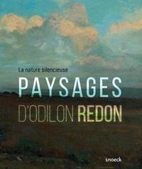 Sophie Barthélémy et Sandra Buratti-Hasan - Nature silencieuse - Paysages d'Odilon Redon.