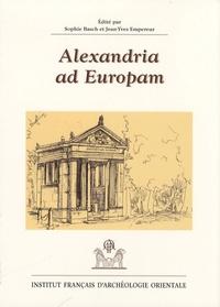 Sophie Basch et Jean-Yves Empereur - Alexandria ad Europam.
