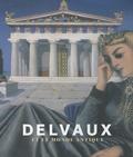 Sophie Basch et Jean Clair - Delvaux et le monde antique.