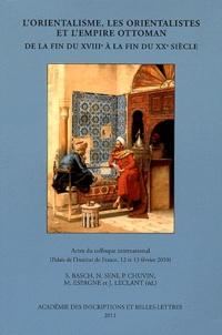 Sophie Basch et Pierre Chuvin - L'orientalisme, les orientalistes et l'Empire ottoman de la fin du XVIIIe à la fin du XXe siècle.