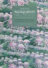 """Sophie Basch - Rastaquarium : Marcel Proust et le """"modern style"""" - Arts décoratifs et politique dans A la recherche du tempsperdu."""