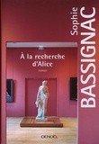 Sophie Bassignac - A la recherche d'Alice.