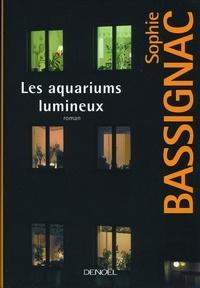 Sophie Bassignac - Les aquariums lumineux.