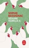 Sophie Bassignac - Séduire Isabelle A.