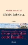 Sophie Bassignac - Séduire Isabelle A..