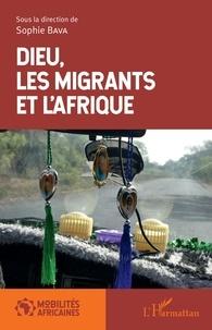 Sophie Bava - Dieu, les migrants et l'Afrique.