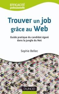 Trouver un job grâce au web - Guide pratique du candidat égaré dans la jungle du Net.pdf