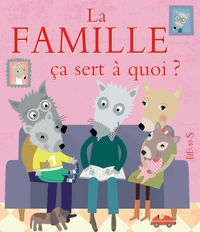 Sophie Bellier et Sophie Ledesma - La famille ça sert à quoi ?.