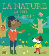Sophie Bellier et Sophie Ledesma - La nature ça sert à quoi ?.
