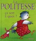 Sophie Bellier et Ginette Hoffmann - La politesse ça sert à quoi ?.