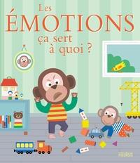 Sophie Bellier et Sophie Ledesma - Les émotions ça sert à quoi ?.