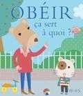 Sophie Bellier et Sophie Ledesma - Obéir ça sert à quoi ?.
