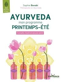 Sophie Benabi - Ayurvéda - Mon programme printemps-été - Conseils, rituels et astuces santé.