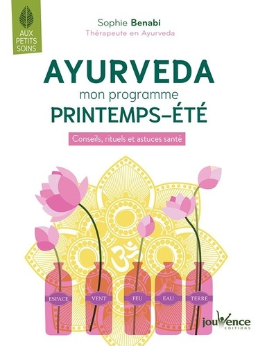 Ayurvéda. Mon programme printemps-été - Conseils, rituels et astuces santé