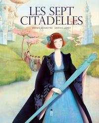 Sophie Bénastre et Sophie Lebot - Les sept citadelles.