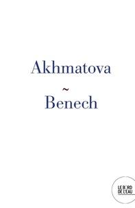 Sophie Benech - Une élégie du Nord d'Anna Akhmatova.
