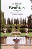 Sophie Bentin et Charles-Hubert de Brantes - Le jardin de Brantes à Sorgues.