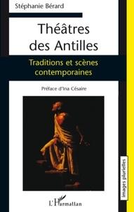 Sophie Bérard - Théâtres des Antilles - Traditions et scènes contemporaines.