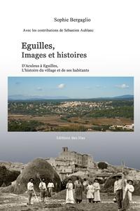 Sophie Bergaglio - Eguilles, Images et histoires.