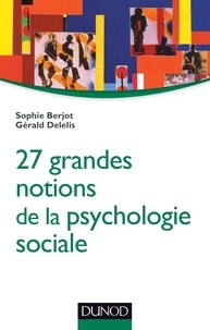 Téléchargements gratuits d'ebooks pdf 27 grandes notions de la psychologie sociale MOBI iBook (French Edition) 9782100705283 par Sophie Berjot, Gérald Delelis