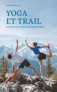 Sophie Bernaille - Yoga et trail - Postures clés pour s'améliorer en trail.