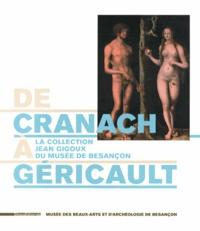 Sophie Bernard et Olivia Voisin - De Cranach à Géricault - La collection Jean Gigoux du musée de Besançon.