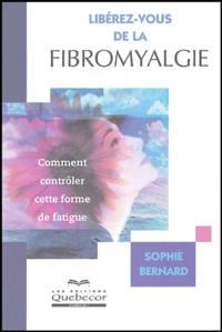 Sophie Bernard - Libérez-vous de la fibromyalgie.