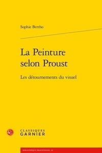 Sophie Bertho - La peinture selon Proust - Les détournements du visuel.
